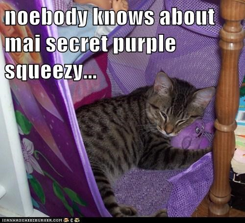 noebody knows about mai secret purple squeezy...