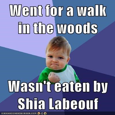 actual cannibal,shia lebeouf,success kid,walk,woods