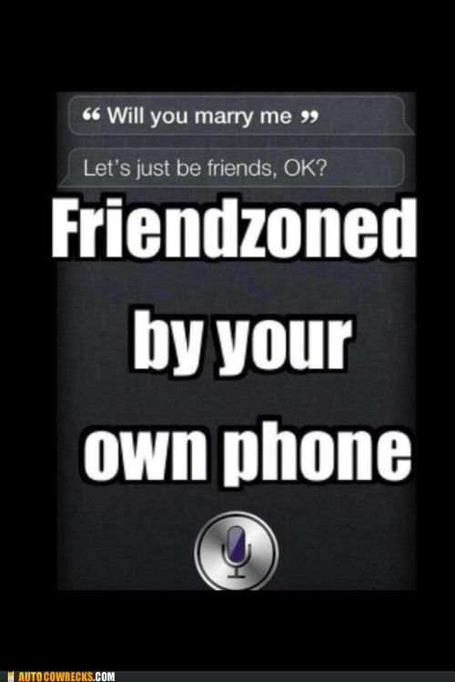 friendzoned just be friends phonezoned siri - 6325126912