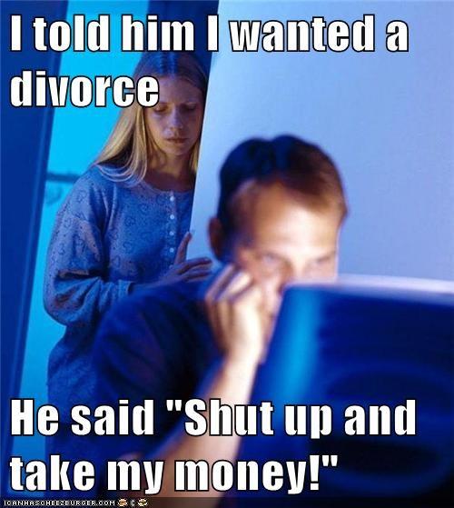 divorce fry Internet Husband marriage shut up take my money - 6325990656