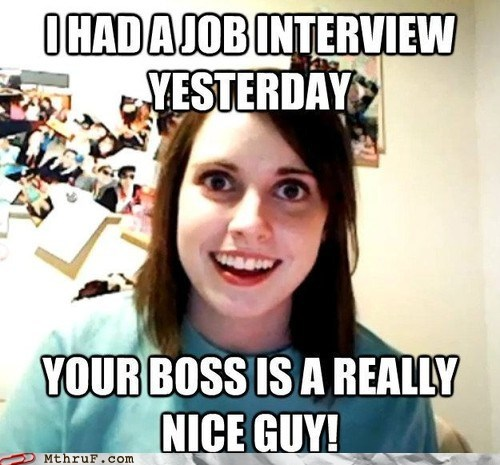 girlfriend,job interview,oag,overly attached girlfrien,overly attached girlfriend