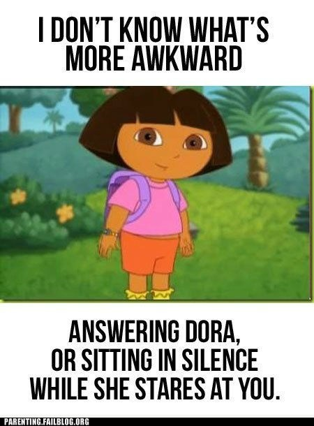 answering dora,Awkward,dora the explorer