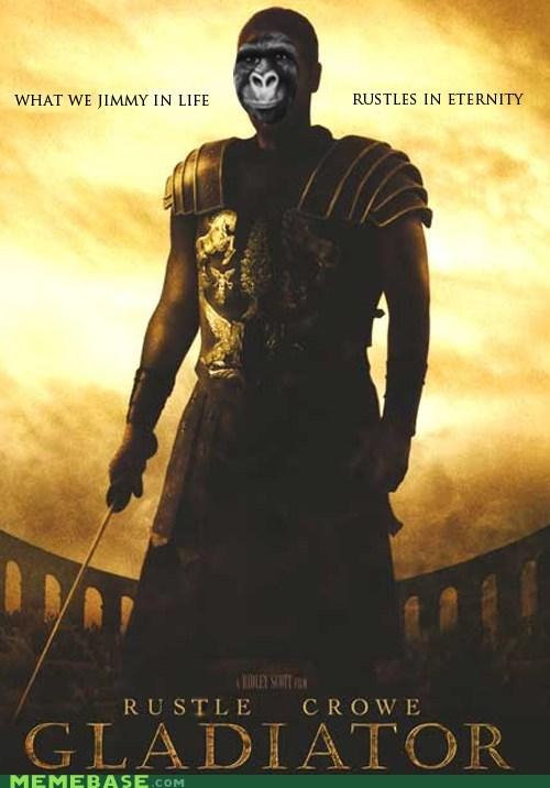 gladiate jimmies Memes russel crowe rustle - 6328072192