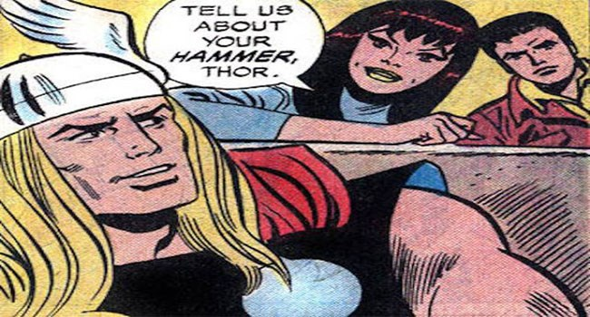 a funny comic about thors hammer that is taken out of context and when read it is put in a sexual context - aka tell us more about your hammer thor, is her the one asking the questions actually just asking about Thor's incredibly strong weapon hammer