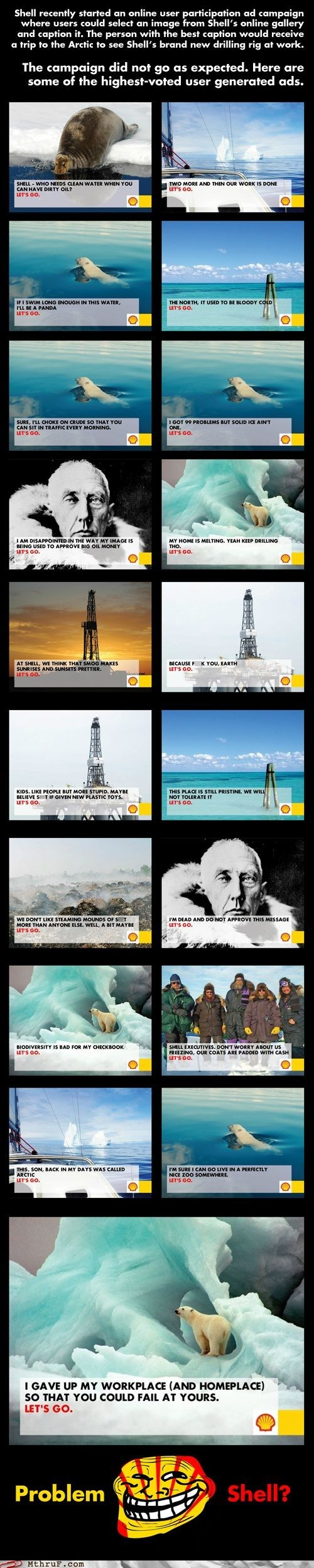 Ad Campaign,ad fail,advertising fail,arctic ice,arctic icecap,arctic ready,art of trolling,environment,global warming,icecaps,IRL,kulluk,lets go,Marketing Campaign,marketing fail,monday thru friday,oil drilling,polar bear,problem shell,royal dutch shell,seal,shell,shell advertising campaig,shell arctic campaign,shell arctic drilling cam,shell drilling campaign,shell marketing campaign,u mad bro,u mad shell,user generated ads,walrus,wildlife