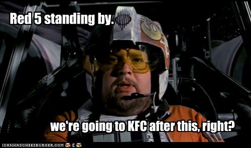 chicken fat hungry kfc Porkins red 5 standing by star wars - 6328648704