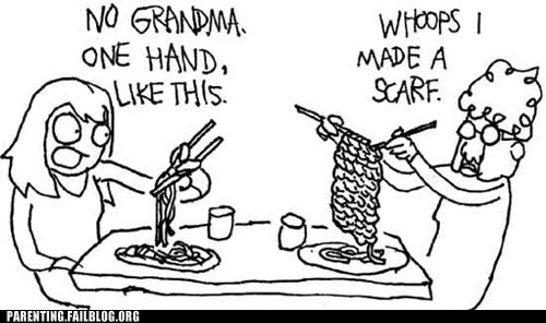 chop sticks,g rated,grandma,Hall of Fame,knitting,noodles,Parenting FAILS