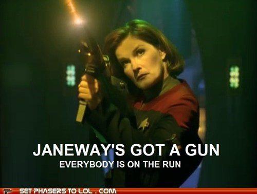 Aerosmith,captain janeway,everybody,gun,kate mulgrew,run,scary,song,Star Trek