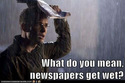 bad idea,confused,newspapers,protection,robin dunne,Sanctuary,wet,what do you mean,will zimmerman