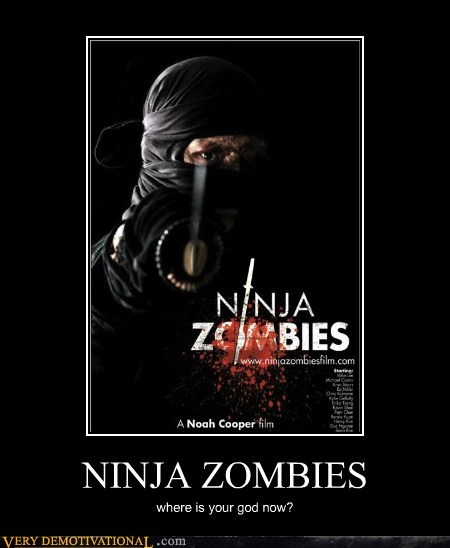 NINJA ZOMBIES where is your god now?