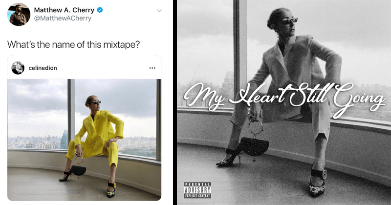 Funny twitter thread about Celine Dion's mixtape.