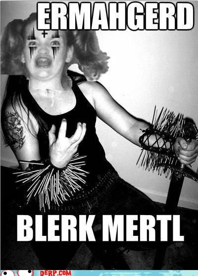 best of week,black metal,derp,Ermahgerd,gersberms,Music