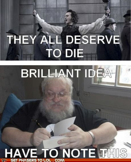 brilliant,characters,Death,epiphany,Game of Thrones,idea,Johnny Depp,note,Sweeney Todd