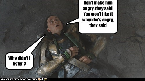 angry avengers beat down hulk listen loki tom hiddleston you wouldn't like me when you-wouldnt-like-me-when-im-angry