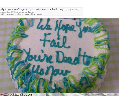 2 weeks notice,cake,g rated,last day,last day at work,monday thru friday,resignation