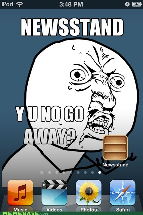 apps,come on,iphone,newsstand,Y U No Guy