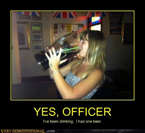 YES, OFFICER I've been drinking. I had one beer.