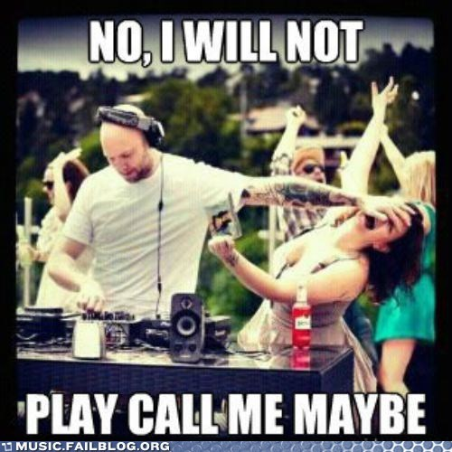 call me maybe,dj,dj request,g rated,Music FAILS,request