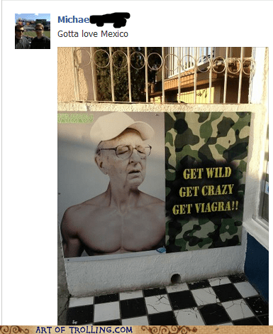 IRL,mexico,old people,sign,viagra