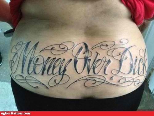 money motto tattoo tramp stamp