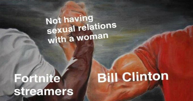 sex epic handshake meme fortnite funny memes dank memes Memes bill clinton - 6339589