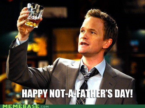 barney stinson fathers day how i met your mother Memes - 6340146688