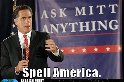 a better amercia,amercia,Mitt Romney,Romney,spell america