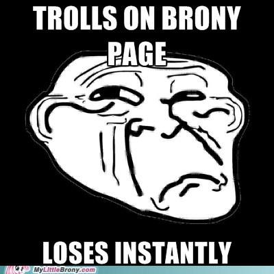 Bronies,loses instantly,meme,trolls