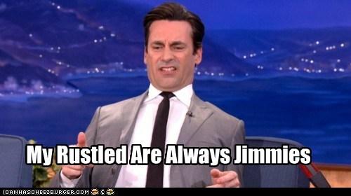 actor celeb funny Jon Hamm meme rustled my jimmies - 6342106880