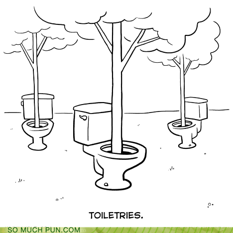 double meaning,homophone,literalism,toilet,toiletries,trees