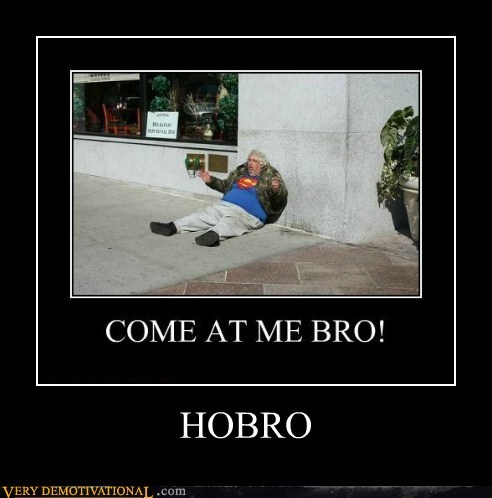 bro hobo hobro Pure Awesome - 6342704128
