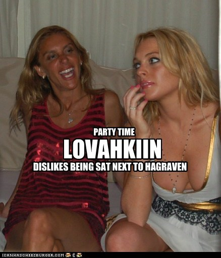 LOVAHKIIN DISLIKES BEING SAT NEXT TO HAGRAVEN PARTY TIME