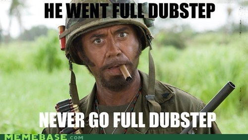 dubstep,Music,potato,tropic thunder