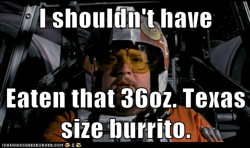 burrito,Death Star,discomfort,eaten,fat,indigestion,Porkins,star wars