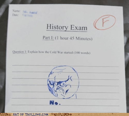 exam,IRL,Memes,no,rage faces,truancy story