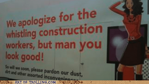 construction IRL sign whistling wtf - 6344687360