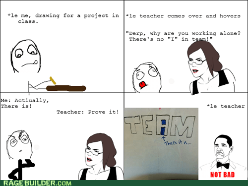 i in team,not bad,Rage Comics,truancy story