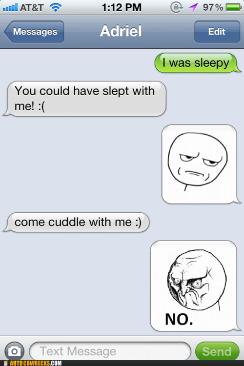 cuddling,go away,rage faces,slept with me