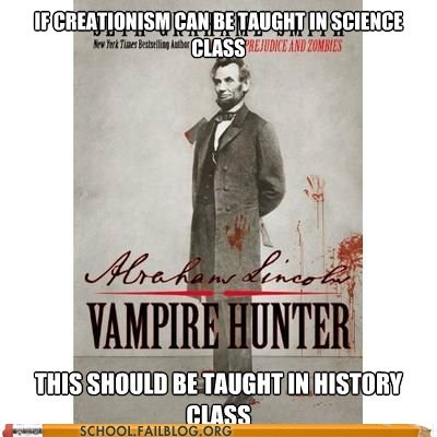 abraham-lincoln-vampire,Abraham Lincoln Vampire Hunter,creationism,evolution,Hall of Fame,history class