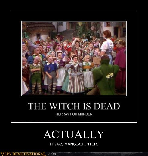 hilarious,manslaughter,murder,wizard of oz