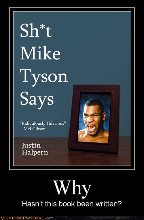 book,mel gibson,mike tyson,Pure Awesome