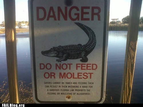 alligators crocodiles danger do not feed fail nation g rated molest sign - 6348739584