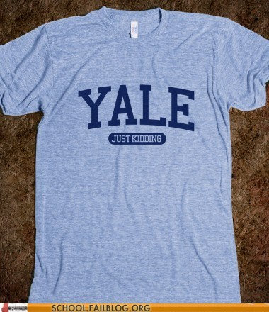 college,Ivy League,just kidding,tshirt,Yale