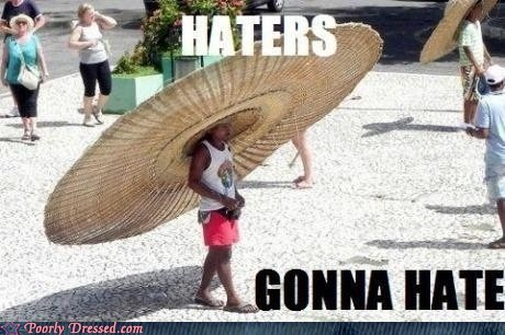 hat haters gonna hate huge sombrero