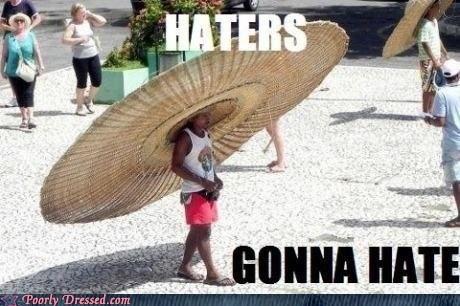 hat haters gonna hate huge sombrero - 6348916736