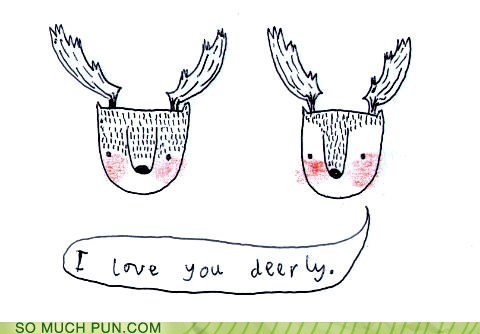 dear,dearly,deer,deerly,double meaning,homophone,literalism
