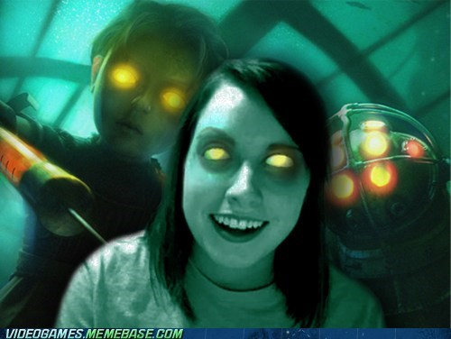 bioshock,little sister,meme,overly attached girlfrien,overly attached girlfriend