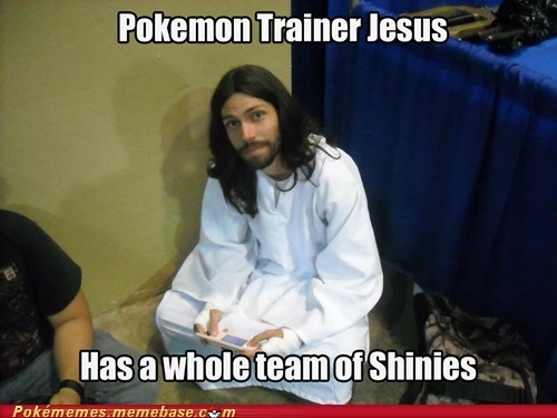Battle best of week meme Memes Pokémemes pokemon trainer jesus shinies - 6349179136