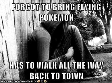 FORGOT TO BRING FLYING POKEMON HAS TO WALK ALL THE WAY BACK TO TOWN