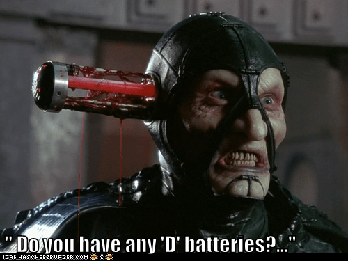 """ Do you have any 'D' batteries?..."""